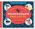Super Simple Phonograph Projects:: Inspiring & Educational Science Activities (Amazing Super Simple Inventions)
