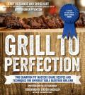 Grill to Perfection Two Champion Pit Masters Recipes & Techniques for Unforgettable Backyard Grilling