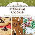 O Christmas Cookie: Recipes and Holiday Inspiration for Cookie Lovers (Taste of Christmas)