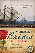 Immigrant Brides Collection 9 Stories Celebrate Settling in America 9 Stories Celebrate Settling in America