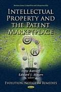 Intellectual Property & the Patent Marketplace: Evolution, Notice & Remedies
