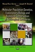 Molecular Population Genetics, Evolutionary Biology and Biological Conservation of Neotropical Carnivores
