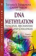 Dna Methylation: Principles, Mechanisms & Challenges