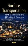 Surface Transportation: Map-21 Provisions and Tifia Credit Assistance