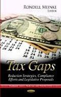 Tax Gaps: Reduction Strategies, Compliance Efforts & Legislative Proposals