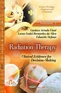 Radiation Therapy: Clinical Evidence for Decision-making -- Volume 1