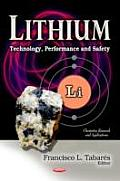 Lithium: Technology, Performance & Safety