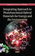 Integrating Approach to Photofunctional Hybrid Materials for Energy & the Environment