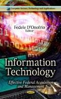 Information Technology: Effective Federal Acquisition & Management