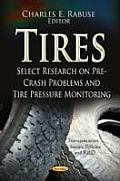 Tires: Select Research on Pre-crash Problems & Tire Pressure Monitoring