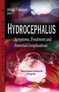 Hydrocephalus: Symptoms, Treatment & Potential Complications