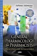 General Pharmacology for Pharmacists: Principles and Applications