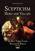 Scepticism: Hero & Villain