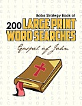 Bobo Strategy Book of 200 Large Print Word Searches: Gospel of John
