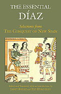 Essential Diaz Selections from The Conquest of New Spain Hackett Classics