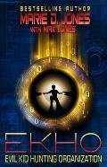 Ekho Trilogy #01: EKHO, Book One: Evil Kid Hunting Organization