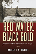 Red Water, Black Gold: The Canadian River in Western Texas, 1920-1999