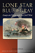 Lone Star Blue and Gray: Essays on Texas and the Civil War