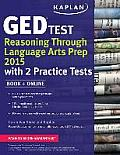 Kaplan GED(R) Test Reasoning Through Language Arts Prep 2015: Book + Online (Kaplan Test Prep)