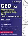 Kaplan GED(R) Test Mathematical Reasoning Prep 2015: Book + Online (Kaplan Test Prep)
