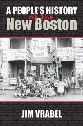 Peoples History Of The New Boston