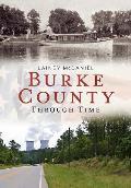 Burke County Through Time: America Through Time (America Through Time)