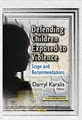 Defending Children Exposed to Violence