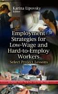 Employment Strategies for Low-wage and Hard-to-employ Workers: Select Project Lessons