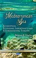 Mediterranean Sea: Ecosystems, Economic Importance and Environmental Threats