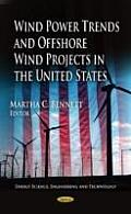 Wind Power Trends & Offshore Wind Projects in the United States