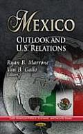 Mexico: Outlook and U.S. Relations