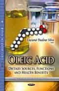 Oleic Acid: Dietary Sources, Functions & Health Benefits