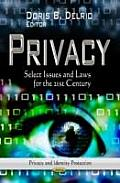 Privacy: Select Issues and Laws for the 21ST Century