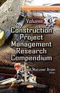 Construction Project Management Research Compendiumvolume 3