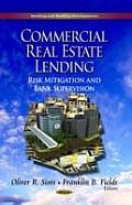 Commercial Real Estate Lending: Risk Mitigation & Bank Supervision