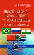 Brazil, Russia, India, China & South Africa: Investment Climates
