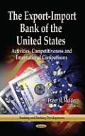 Export-import Bank of the United States: Activities, Competitiveness and International Comparisons
