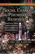 Social Change & Psychosocial Responses: Social Force Theory Applied To Chinese Modernization & Postmodernization