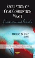 Regulation of Coal Combustion Waste: Considerations & Proposals