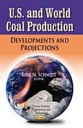U.S. & World Coal Production: Developments & Projections