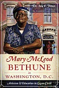 Mary McLeod Bethune in Washington, D.C.: Activism and Education in Logan Circle