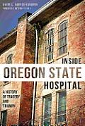 Inside Oregon State Hospital A...