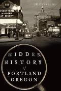 Hidden History of Portland, Oregon Signed Edition