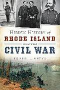 Hidden History Of Rhode Island & The Civil War (Civil War) by Frank L. Grzyb
