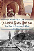 Building The Columbia River Highway Signed Edition by Peg Willis