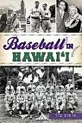 Baseball In Hawaii (Sports History) by Jim Vitti
