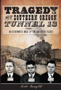 Tragedy at Southern Oregon Tunnel 13 Deautremonts Hold Up the Southern Pacific