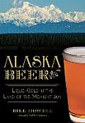 Alaska Beer:: Liquid Gold In The Land Of The Midnight Sun (American Palate) by Bill Howell