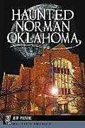 Haunted Norman, Oklahoma (Haunted America) by Jeff Provine