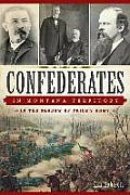 Confederates In Montana Territory: In The Shadow Of Price's Army by Ken Robison